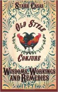Old style Conjure Wisdoms, workings, and remedies